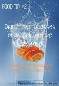 Drink 2 glasses of water before every meal. www.holisticheights.com