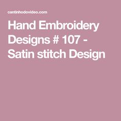 Hand Embroidery Designs # 107 - Satin stitch Design