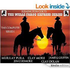 The Wells Fargo Express Series - Remington Colt - The Complete Series I - Murray Pura, Jen Cudmore, Clay More, et al via @gelatiscoop
