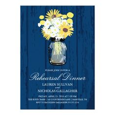 Wedding Rehearsal Dinner Announcement. Background in Navy Blue Rustic Barn Wood design with a Mason Jar filled with white daisies, sunflowers and yellow Billy Balls. If the color scheme is not what you wanted please let me know and I'll recreate that for you but please contact me before placing an order. Email paula@labellarue.com  Happy Wedding Planning!  Make sure to pick your favorite cardstock to have it printed on.