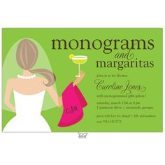 Monograms and Margaritas Bridal Shower Invite! such a cute idea! To any of my best friends, y'all know this needs to happen one day! ;)