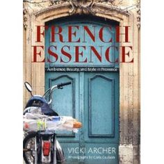 BOOKS to Envision and Create your Dream Home...  FRENCH ESSENCE