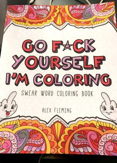 Amazon Go Fck Yourself Im Coloring Swear Word Book 9782376190059 Alex Fleming Books