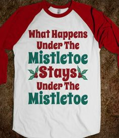 What Happens Under The Mistletoe Funny Christmas T Shirt #funny #christmas #mistletoe #humor #lol