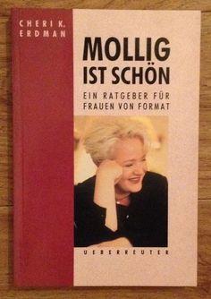 MOLLIG IST SCHÖN EIN RATGEBER VON FRAUEN VON FORMAT Cheri Erdman 1996 | eBay