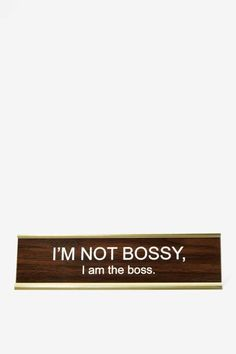 I'm Not Bossy Desk Plate - What's New