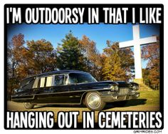 Round 2 in our collection of humor from the dark side. Hilarious Funeral Humor Memes about morticians, hearses, scattering ashes, headstones, and more. Morbid Humor, Emo Teen, Funny Memes, Hilarious, Funny Shit, After Life, Vacation Packages, Cemetery, Hanging Out