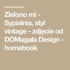Zielono mi - Sypialnia, styl vintage - zdjęcie od DOMagała Design - homebook