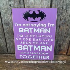 PURPLE I'm not saying I'm BATMAN sign child by stickwithmevinyl