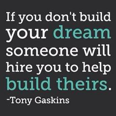 If you don't build your dream, someone will hire you to help build theirs. http://plexushq.com