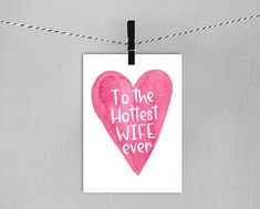 Hottest Wife Ever Valentines Card // Instant Download Party Printables, I Shop, Valentines, Unique Jewelry, Handmade Gifts, Cards, Etsy, Valentine's Day Diy, Kid Craft Gifts