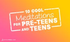 When kids are around 9 or 10, they start to pay more attention to their thoughts. Here are 10 great meditations for pre-teens and teens. Check 'em out!