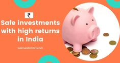 Let's look at 13 safe investments with high returns in India which are better than FD most of the tie.