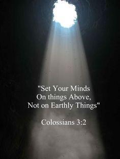 Colossians 3:2 Bible Verses Quotes, Bible Scriptures, Jesus Christus, After Life, Favorite Bible Verses, Jesus Freak, Faith In God, Spiritual Quotes, Word Of God