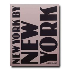 New York by New York By Assouline Books Best Coffee Table Books, Cool Coffee Tables, Hudson Grace, New York Times News, Best Selling Novels, Tom Wolfe, Shops, Assouline, Peter Lindbergh