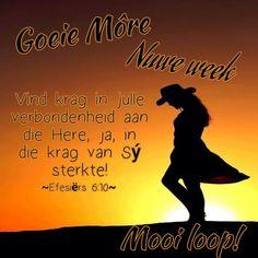 Nuwe week Goeie More, Afrikaans, New Week, Good Morning Quotes, Day, Movie Posters, Film Poster, Billboard, Film Posters