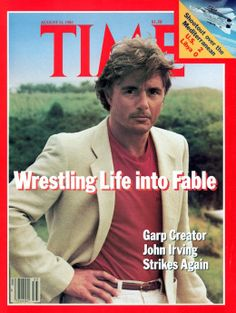 John Irving- The Cider House Rules Prayer For Owen Meany, John Irving, National Book Award, Time Magazine, Magazine Covers, Writers And Poets, First Novel, News Magazines, Reading Material