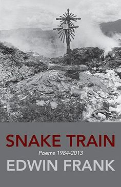 April 22, 2015  Edwin Frank and Geoffrey O'Brien,  Reading at the Grolier Bookshop NYRB Classics editor and only begetter, Edwin Frank, will be reading from his new book of poetry, Snake Train, along with Geoffrey O'Brien, who reads from In a Mist, tomorrow at 7 pm at the Grolier Brook Shop.
