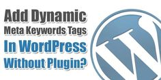 If You Don't Want To Use Any SEO Plugins Then Don't Worry About Your SEO As Here You Can Know That How To Add Dynamic Meta Keywords Tags In WordPress Without Any Plugin Easily Via Two Method?  Article: www.exeideas.com/2014/10/add-dynamic-meta-keywords-tags-in-wordpress.html Tags: #WordPress #SEO #WordPressSEo #MetaTags #Keywords #KeywordsTags #WordPressKeywords #WordPressTags #WordPressCategories