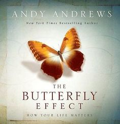 The Butterfly Effect: How Your Life Matters...so happy my mother introduced me to this great author! Great book!