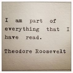 Theodore Rooseverlt quote on Reading Books ~ A beautiful truth about why we read. To join adventures, love characters and wander into new reflections. Great Quotes, Quotes To Live By, Me Quotes, Inspirational Quotes, Random Quotes, Quotes On Books, Book Sayings, Typed Quotes, Famous Quotes