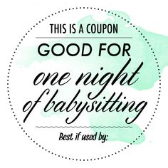 free babysitting coupon Free downloadable babysitting coupon! :) Might start giving these to ...