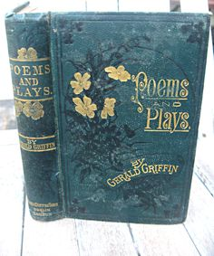 """Another stunning antique book here with the most beautiful embossed green cover and spine with gold writing. There is a bit of mottling on the front cover that doesn't detract, in my opinion. The book is called """"Poems and Plays"""" by Gerald Griffin. This book is published by James Duffy & Sons in Dublin and London."""