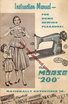 Morse 200 Sewing Machine Manual  Here are just a few examples of what's included in this manual:  * Threading the machine. * Replace needle. * Remove and replace bobbin case. * Winding The Bobbin. * Adjusting tension. * Oiling machine. * More!  16 page owners manual.