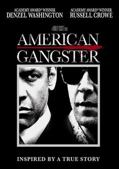American Gangster (2007) UR  From director Ridley Scott comes this tense crime thriller starring Denzel Washington as true-life Harlem drug lord Frank Lucas and Russell Crowe as the dogged outcast NYPD cop charged with bringing him down. Ruby Dee (in an Oscar-nominated role), Cuba Gooding Jr., Josh Brolin and Chiwetel Ejiofor lead the supporting cast in this powerhouse tale penned by Steven Zaillian (Schindler's List) and based on actual events.