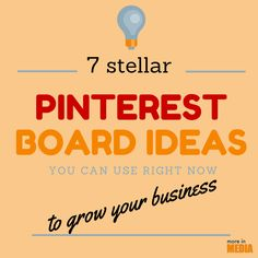 7 Stellar Pinterest Board Ideas you can use right now to grow your business