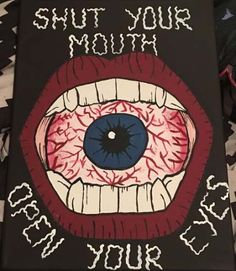 Trippy Canvas Painting, Shut Your Mouth Open Your Eyes - drawings_pintous Hippie Painting, Trippy Painting, Painting & Drawing, Hippie Drawing, Mouth Painting, Figure Painting, Trippy Drawings, Art Drawings, Drawing Quotes