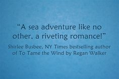 Quote from Historical Romance author Shirlee Busbee Historical Romance Authors, Adventure Of The Seas, Riveting, Ny Times, Book 1, Bestselling Author, Quote, Quotation, Qoutes