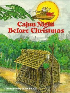 Cajun Night Before Christmas! A must read for children in South Louisiana!