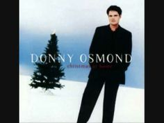 Donny Osmond singing Mary Did You Know. One of my all time favorite Christmas songs ever!!!
