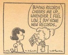 Whenever I feel low, or medium or fantastic or hungry or thirsty.....or.....yeah, we buy records about any ole time!