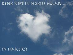 Denk niet in hokjes, maar in hartjes! quote van Martha Visser (Dutch) www.pinkandgreen.nl