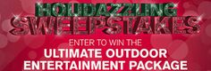 Get a chance to win an Ultimate Outdoor Entertainment Package, valued at $5,000. Enter now!