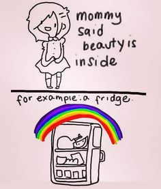 I literally just laughed for like two minutes straight...but the top is true...you are beautiful inside and out :)
