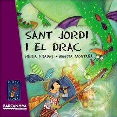 Sant Jordi i el drac Llibres Infantils I Juvenils - El Petit Univers: Amazon.es: Núria Pradas, Marta Montañá: Libros