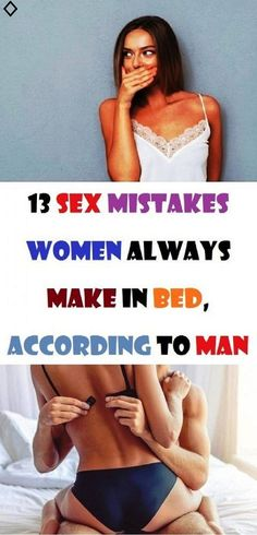 13 SEX MISTAKES WOMEN ALWAYS MAKE IN BED, ACCORDING TO MAN