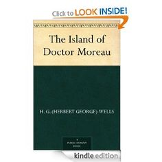 The Island of Doctor Moreau by H. G. (Herbert George) Wells (Kindle Edition - Oct 14, 2004) - Kindle eBook - - #FREE #KINDLE #BOOKS #CLASSICS  more Books by HG Wells...  http://www.amazon.com/s/ref=ntt_athr_dp_sr_1?_encoding=UTF8=digital-text=H.%20G.%20%28Herbert%20George%29%20Wells