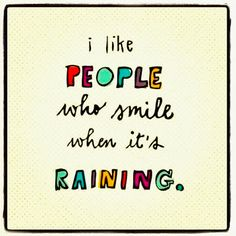 ♡ WORDS TO LIVE BY ♡ No matter the weather, don't forget to Smile #inspiration #quote