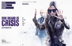 Our Brand is Crisis is a satirical comedy showcasing the rivalry between two Presidential candidates' consultants Pat Candy and Jane Bodine -- played by Billy Bob Thornton and Sandra Bullock respectively. The Tumblr site showcases all official materials…