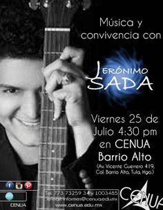 Música y Trova en Tula Hidalgo con Jerónimo Sada este 25 de Julio en CENUA