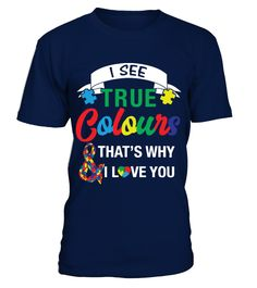 I SEE YOUR TRUE COLORS  Funny Autism T-shirt, Best Autism T-shirt