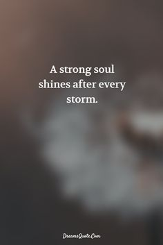 85 Inspirational Quotes About Life And Happiness Life 50 quotes about strength 85 Inspirational Quotes About Life And Happiness Life Tattoo Quotes About Strength, Tattoo Quotes About Life, Quotes About Strength And Love, Inspirational Quotes About Strength, Quotes About God, Inspiring Quotes About Life, Happy Quotes About Life, Quotes About Women, Quotes About Storms