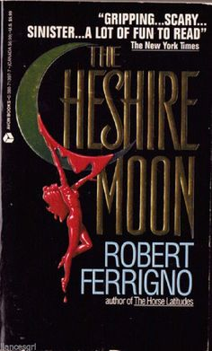 The Cheshire Moon by Robert Ferrigno (1994, Paperback)