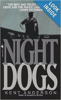Night Dogs: Kent Anderson: 9780553578775: Amazon.com: Books