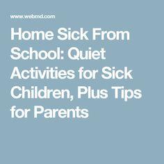 Home Sick From School: Quiet Activities for Sick Children, Plus Tips for Parents