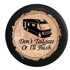 Spare Tire Cover Don T Tailgate Or I Ll Flush Motorhome Vacation Spare Tire Cover Fits Wrangler Rv Camper T137 Tree Spare Tire Covers Wrangler Accessories Jeep Tire Cover